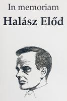 In memoriam Halász Előd - írások Halász Elődről című kötet borítója